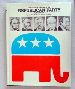 pictorial history the republican party beryl frank political book
