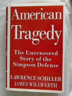 american tragedy story of oj simpson defense schiller willwerth book