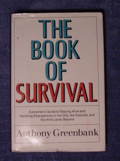 book of survival anthony greenbank guide to staying alive book