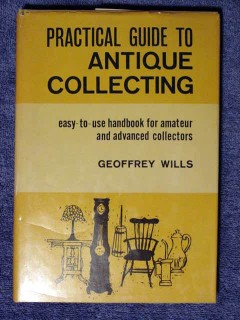 practical guide to antique collecting geoffrey wills book