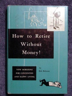 how to retire without money bob belmont vintage retirement book