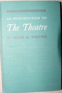 introduction to the theatre frank whiting theater plays directing book