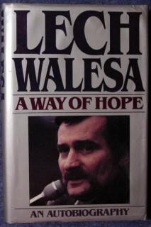 lech walesa a way of hope poland solidarity autobiography book