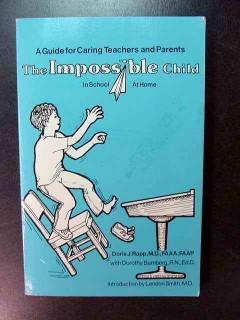 impossible child doris rapp caring parent teacher guide book