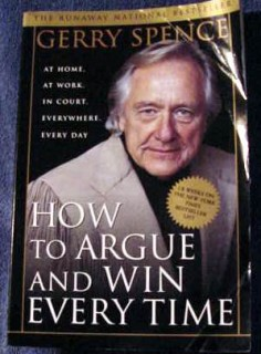 how to argue and win every time home work gerry spence book