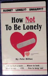 how not to be lonely pete billac combat loneliness signed book