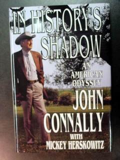 in historys shadow an american odyssey by john connally book