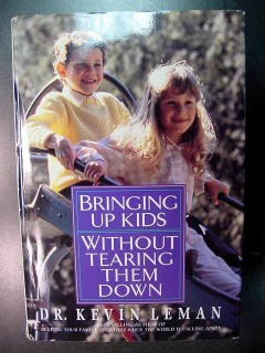 bringing up kids without tearing them down kevin leman book