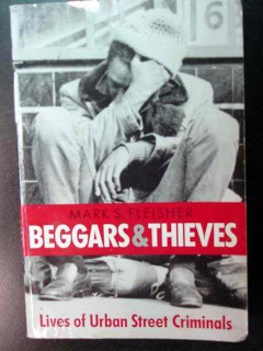 beggars and thieves mark fleisher urban street criminals signed book