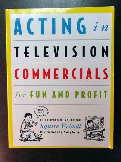 acting in television commercials fun and profit squire fridell book