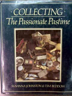 collecting the passionate pastime johnston beddow antiques book