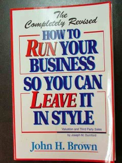 how to run your business you can leave it in style john brown book