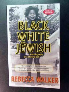black white and jewish rebecca walker autobiography book