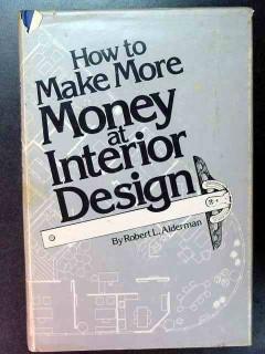 how to make more money at interior design robert alderman book