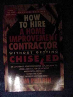 how to hire a home improvement contractor tom philbin book
