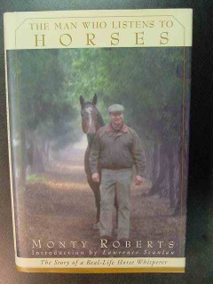 the man who listens to horses monty roberts horse whisperer book