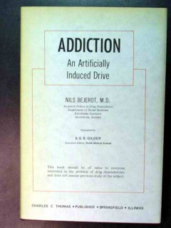 addiction an artificially induced drive nils bejero medical book
