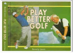 play better golf beverly lewis illustrated book