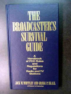 broadcasters survival guide fcc rules jack whitley book