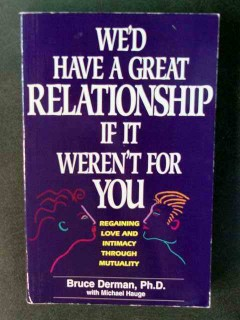 a great relationship if it werent for you bruce derman book