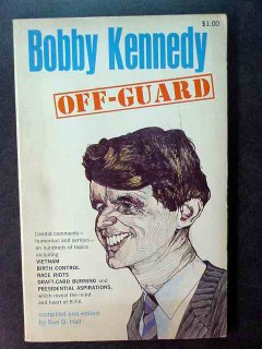 bobby kennedy off guard compiled by sue hall book