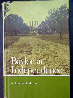 baylor at independence by lois murray texas history book