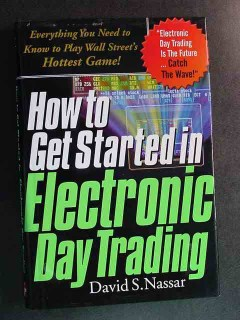 how to get started in electronic day trading david nassar book