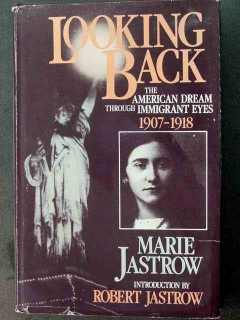 looking back immigrant 1907 1918 ellis island marie jastrow book