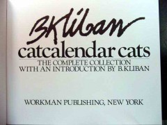 catcalendar cats the complete collection by b kliban book