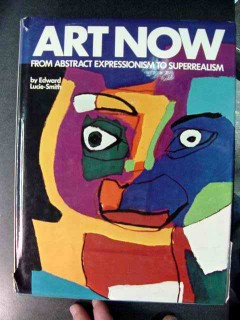 art now abstract expressionism to superrealism lucie-smith book