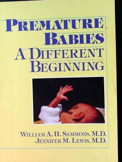 premature babies a different beginning sammons and lewis book