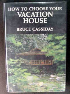 how to choose your vacation house bruce cassiday illustrated book