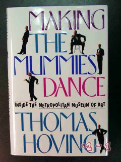 making the mummies dance thomas hoving signed book