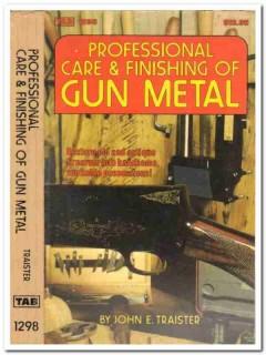 professional care finishing of gun metal john traister restore book