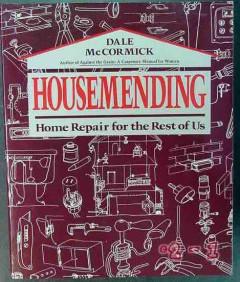 housemending dale mccormick home repair for rest of us guide book