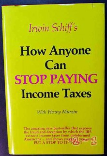 how anyone can stop paying income taxes irwin schiff book