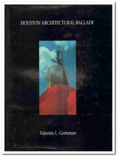 houston architectural ballade texas signed by valentin l gertsman book