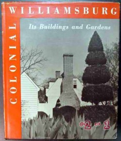 colonial williamsburg its buildings and gardens kocher dearstyne book