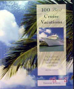 100 best cruise vacations theodore scull travel book