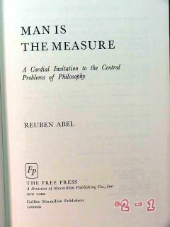 man is the measure central problems of philosphy reuben abel book