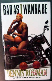 bad as i wanna be dennis rodman basketball autobiography book