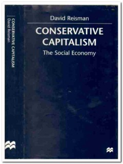 conservative capitalism the social economy finance david reisman book