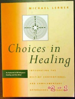 choices in healing michael lerner complementary cancer therapy book