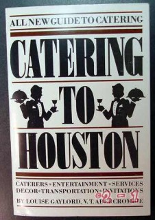 catering to houston louise gaylord entertainment services book