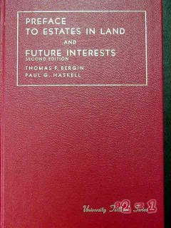 preface to estates in land and future interests bergin haskell book