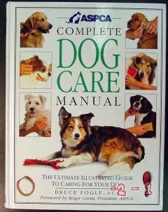 complete dog care manual bruce fogle ultimate guide book