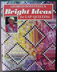 bright ideas for lap quilting georgia bonesteel quilt patterns book