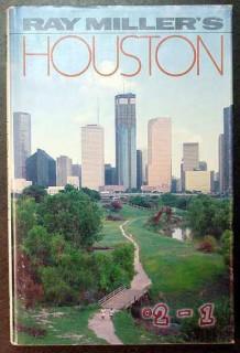 houston ray miller 1st edition bayou city texas book