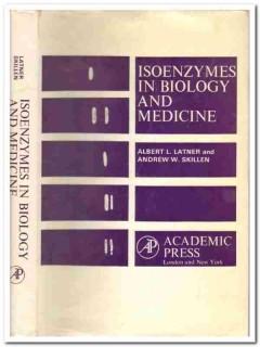isoenzymes in biology and medicine latner skillen medical book
