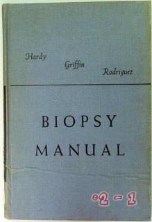 biopsy manual hardy griffin rodriguez vintage medical book